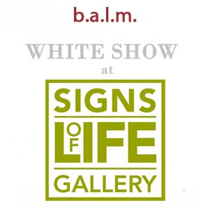 balm WHITE SHOW at Signs of Life Gallery